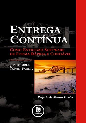 Entrega Contínua: Como Entregar Software de Forma Rápida e Confiável