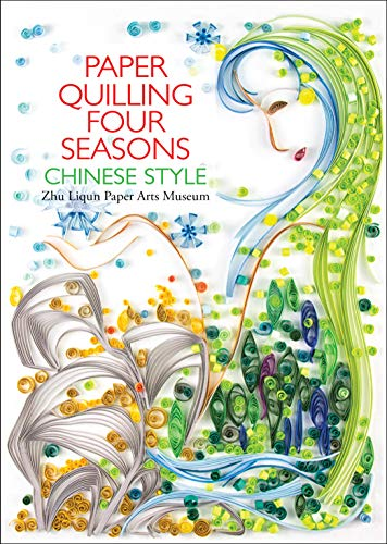 Paper Quilling Four Seasons: Chinese Style
