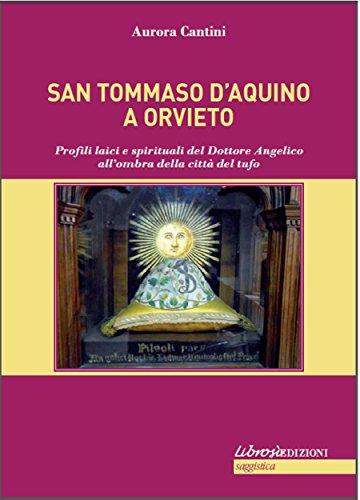S. Tommaso ad Orvieto: Profili laici e spirituali del Dottore Angelico allombra della citt del tufo