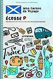 Ecosse Carnet de Voyage: Journal de bord avec guide pour enfants. Livre de suivis des enregistrements pour l'écriture,...
