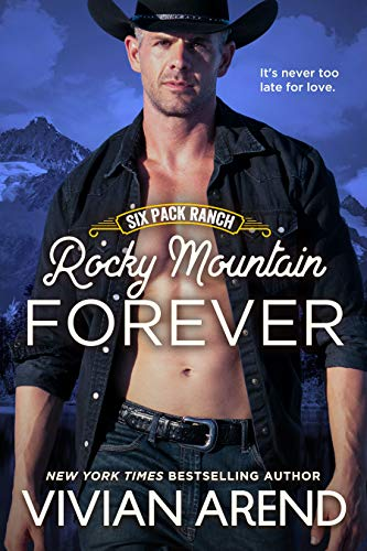 Rocky Mountain Forever (Six Pack Ranch Book 12) by [Vivian Arend]