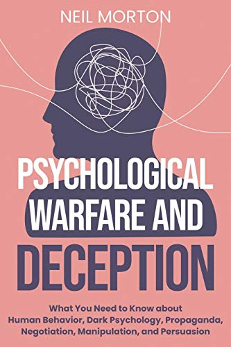 Psychological Warfare and Deception: What You Need to Know...
