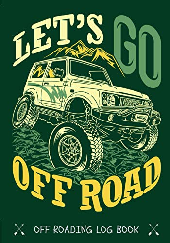 Off Roading Log Book: Off Roads Journal for 4x4 Road Trip| Keep...