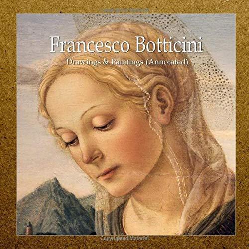 Francesco Botticini: Drawings & Paintings (Annotated)
