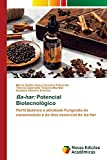 Ba-har: Potencial Biotecnolgico: Perfil Qumico e atividade Fungicida da nanoemulso e do leo essencial de ba-har