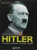 Connaître Hitler - trajectoire, stratégie, occultisme, nazisme