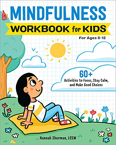 Mindfulness Workbook for Kids: 60+ Activities to Focus, Stay...