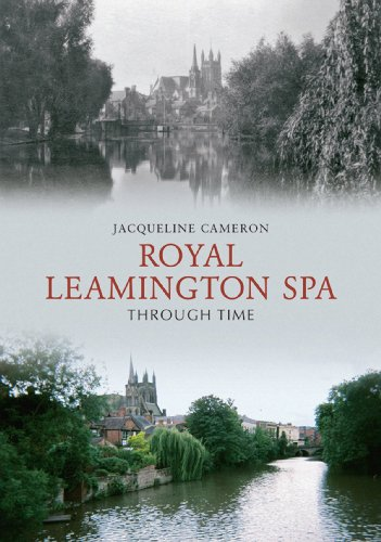 Royal Leamington Spa Through Time