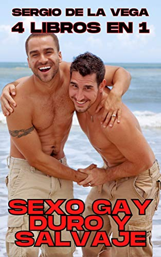 SEXO GAY DURO Y SALVAJE de Sergio De La Vega