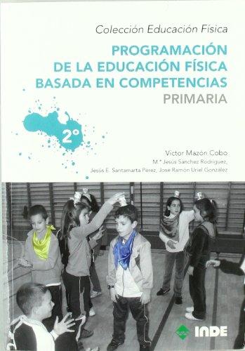 Programación de la educación física basada en competencias. Primaria. 2º (Educación Física... Programación y diseño curricular en Primaria) - 9788497292528: 961