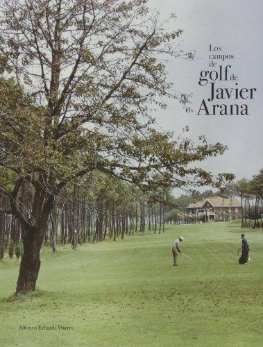 Los campos de golf de Javier Arana