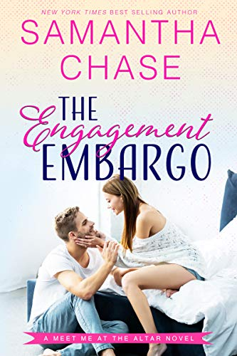 The Engagement Embargo (Meet Me at the Altar Book 1) by [Samantha  Chase]