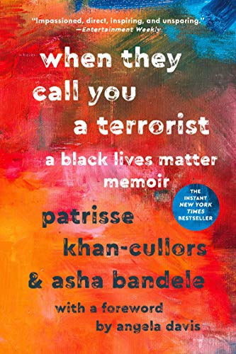 When They Call You a Terrorist: A Black Lives Matter Memoir Kindle Edition
