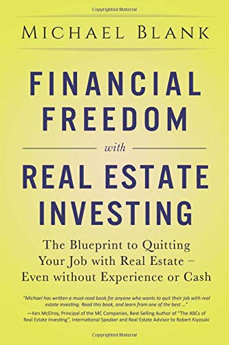 Financial Freedom with Real Estate Investing: The Blueprint To...