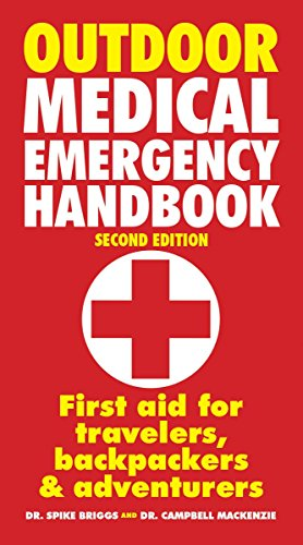 Outdoor Medical Emergency Handbook: First Aid for Travelers, Backpackers and Adventurers (Paperback)