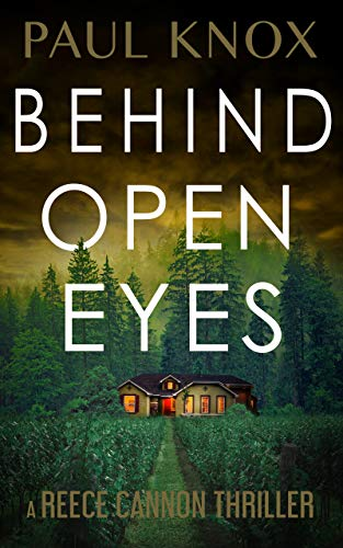 Behind Open Eyes: An absolutely gripping mystery suspense novel (A Reece Cannon Thriller Book 2) Kindle Edition