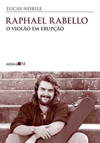 Raphael Rabello: o violão em erupção