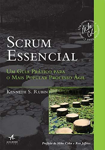 Scrum Essencial: um Guia Prático Para o Mais Popular Processo ágil