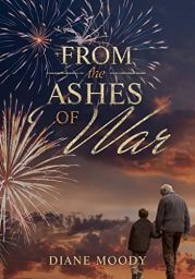 From the Ashes of War (The War Trilogy - Book 3) by [Diane Moody]