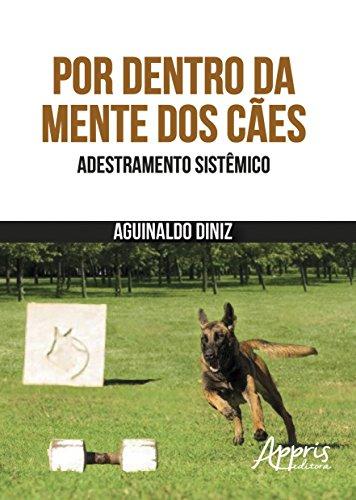 Por Dentro da Mente dos Cães. Adestramento Sistêmico