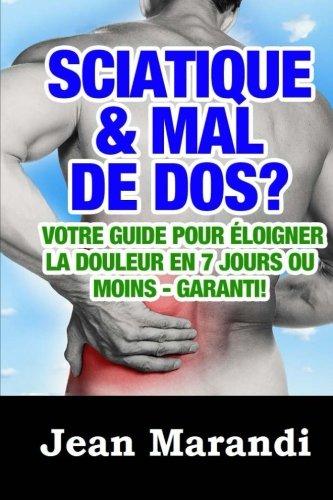 Sciatique & Mal de Dos?: Votre Guide...