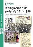 Ecrire la biographie d'un soldat de 1914-1918: L'exemple de Jehan de la Croix de Saint Cyprien, mort pour la France