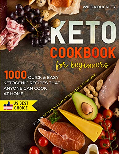 KETO COOKBOOK FOR BEGINNERS: 1000 Quick & Easy Ketogenic Recipes that Anyone Can Cook at home | 2-week Keto Meal Plan & Weight Loss Challenge 1