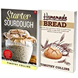 Homemade Artisan Bread: The Ultimate Cookbook For Learning How To Bake Bread At Home Using Starter Sourdough With Over 200 Recipes