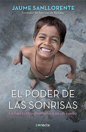 El poder de las sonrisas: La fuerza transformadora de un sueño (Conecta)