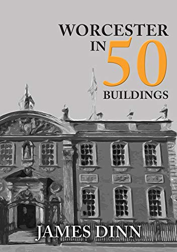 Worcester in 50 Buildings