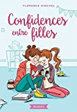 Confidences entre filles (Rageot Romans t. 144)
