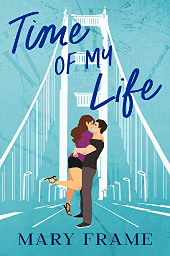 Time of My Life (Time After Time Book 1) by [Mary Frame]