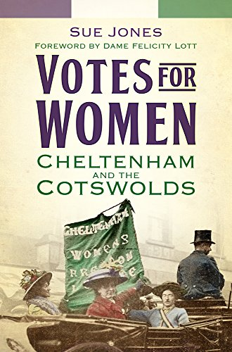 Votes for Women: Cheltenham and the Cotswolds Paperback