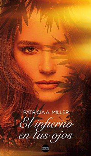 El infierno en tus ojos de Patricia A. Miller