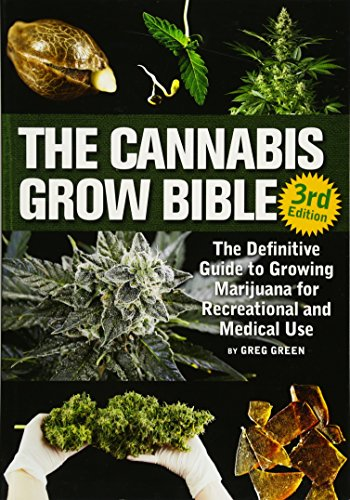 The Cannabis Grow Bible: The Definitive Guide to Growing...
