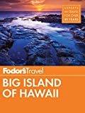 Fodor's Big Island of Hawaii (Full-color Travel Guide Book 6)