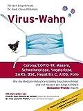 Virus-Wahn: Corona/COVID-19, Masern, Schweinegrippe, Vogelgrippe, SARS, BSE, Hepatitis C, AIDS, Polio: Wie die Medizin-Industrie ständig Seuchen ... der Allgemeinheit Milliarden-Profite macht