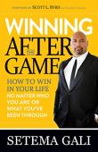 Winning after the game: how to win in your life no matter who you are or what you've been through (english edition)