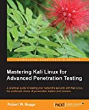 Mastering Kali Linux for Advanced Penetration Testing