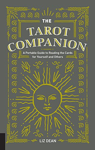 The Tarot Companion: A Portable Guide to Reading the Cards...