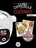 La bible officielle du cookeo: 200 recettes incontournables pour cuisiner...