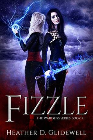 Fizzle (Wardens Series Book 4) by [Heather D. Glidewell]