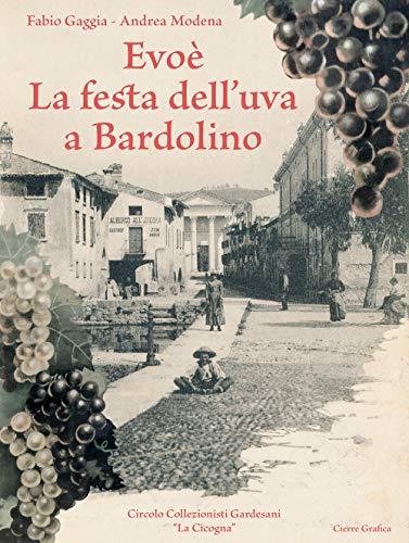Evo. La festa dell'uva a Bardolino. Ediz. illustrata