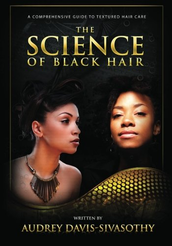 The Science of Black Hair: A Comprehensive Guide to Textured Hair Care 1