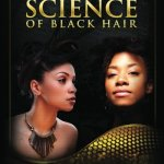 The Science of Black Hair: A Comprehensive Guide to Textured Hair Care 4