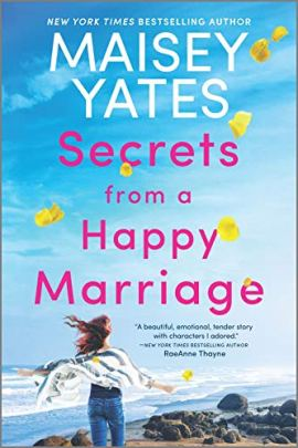 Secrets from a Happy Marriage: A Novel by [Maisey Yates]