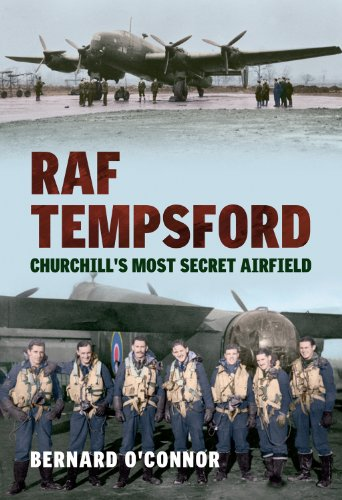 RAF Tempsford: Churchill's Most Secret Airfield Kindle Edition