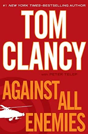 Against All Enemies by Tom Clancy with Peter Telep