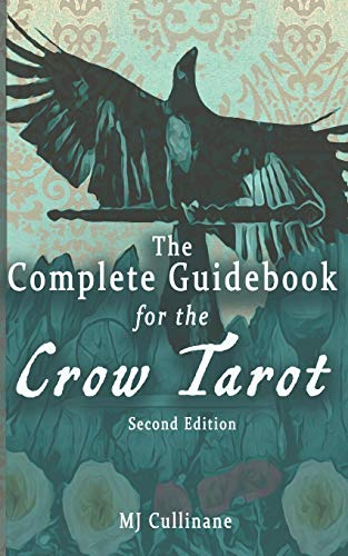 The Complete Guidebook for the Crow Tarot: Second Edition