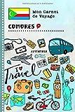 Comores Carnet de Voyage: Journal de bord avec guide pour enfants. Livre de...